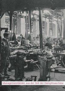 Managementdenke aus der Zeit der Dampfmaschine